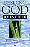 Desiring God: Meditations of a Christian Hedonist (0851106730) by John Piper