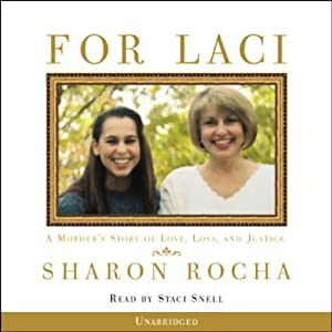 For Laci: A Mother's Story of Love, Loss, and Justice | [Sharon Rocha]