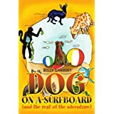 DOG ON A SURFBOARD (and the rest of the adventure) ~ William Maltese