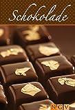 Schokolade: Die sch�nsten Rezepte f�r Pralinen, Pl�tzchen, Kuchen und Torten mit Schokolade