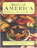 img - for Best of America Traditional Regional Recipes: 200 Step-By-Step Recipes, Over 800 Photographs book / textbook / text book
