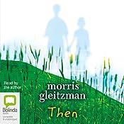 Then | Morris Gleitzman