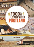 Liz Crain Food Lover's Guide to Portland
