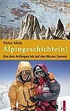 Alpingeschichte(n) - Von den Anf�ngen bis auf den Mount Everest