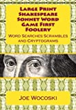 Large Print Edition Shakespeare Sonnet Word Game First Foolery: Word Games: Searches, Scrambles, Da Vinci Codes and Cryptograms