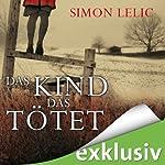 Das Kind, das tötet   Simon Lelic