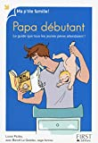 Papa d�butant