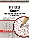 img - for PTCB Exam Practice Questions (First Set): PTCB Practice Tests & Review for the Pharmacy Technician Certification Board Examination book / textbook / text book