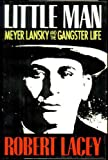 Little Man: Meyer Lansky & the Gangster Life (0517105365) by Lacey, Robert