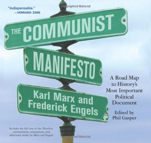The Communist Manifesto: A Road Map to History's Most...