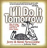 img - for I'll Do It Tomorrow: How to Stop Putting It Off and Get It Done Today by Jerry Newcombe (1999-03-01) book / textbook / text book