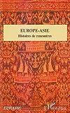 echange, troc Bernard Dupaigne - Europe-Asie : Histoires de rencontres