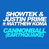 Cannonball (feat. Matthew Koma) [Earthquake]