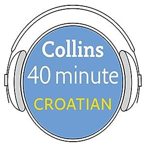 Croatian in 40 Minutes Audiobook