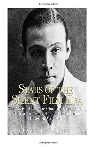 stars-of-the-silent-film-era-the-lives-of-charlie-chaplin-greta-garbo-gloria-swanson-buster-keaton-a