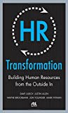 img - for By Dave Ulrich HR Transformation: Building Human Resources From the Outside In (1st Edition) book / textbook / text book