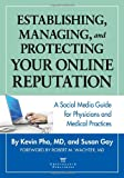 img - for Establishing, Managing, and Protecting Your Online Reputation: A Social Media Guide for Physicians and Medical Practices book / textbook / text book