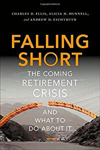 Falling Short: The Coming Retirement Crisis and What to Do About It from Oxford University Press