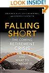 Falling Short: The Coming Retirement...