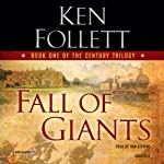Fall of Giants: The Century Trilogy, Book 1 (       ABRIDGED) by Ken Follett Narrated by Dan Stevens