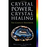 "Crystal Power, Crystal Healing: The Complete Handbookvon ""Michael Gienger"""