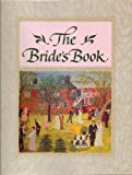 img - for The Bride's Book (Blank Keepsake Journal) Tells the Story of Our Meeting & Marriage, As Years Go By Memories Will Recall When We Learned to Know Each Other, Grew to Love Each Other, & Joined Together As Husband and Wife - Hardcover 1999 book / textbook / text book