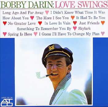 Bobby Darin - Bobby Darin: Love Swings [Mono] - Zortam Music