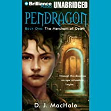 The Merchant of Death: Pendragon, Book 1 Audiobook by D. J. MacHale Narrated by William Dufris