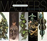 Masters: Beadweaving (Masters (Lark Books)): Major Works by Leading Artists (Masters Series)