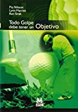 img - for Todo golpe debe tener un objetivo/ Every Shot Must Have A Purpuse (Spanish Edition) book / textbook / text book