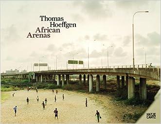 Thomas Hoeffgen: African Arenas