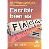 ESCRIBIR BIEN ES FÁCIL: Guía para la buena redacción de la correspondencia (cartas, mensajes, e-mails...)