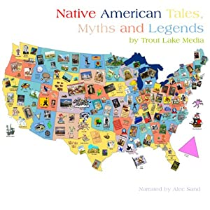 Native American Tales, Myths and Legends | [ Trout Lake Media]
