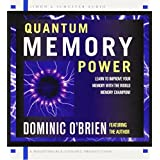 Quantum Memory Power: Learn to Improve Your Memory with the World Memory Champion! ~ Dominic O'Brien