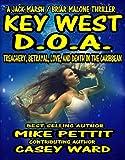 Key West D.O.A.: A Jack Marsh Briar Malone Key West Action Thriller (Key West Action Thriller Series Book 6)