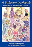 img - for A Balcony in Nepal: Glimpses of a Himalayan Village Paperback September 10, 2002 book / textbook / text book
