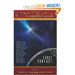 The Complete Guide to Writing Science Fiction: Volume One - First Contact (The Complete Guide to Writing... by Dave A. Law and Darin Park
