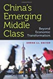 img - for China's Emerging Middle Class: Beyond Economic Transformation book / textbook / text book