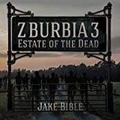 Z-Burbia 3: Estate of the Dead , Volume 3 | Jake Bible