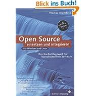 Open Source-Software einsetzen und integrieren: Das Nachschlagewerk für lizenzkostenfreie Software unter Windows...
