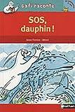 echange, troc Anne Ferrier, Mérel - SOS, dauphin !