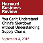 You Can't Understand China's Slowdown without Understanding Supply Chains | David Simchi-Levi