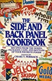 img - for The Side and Back Panel Cookbook: Recipes from the Boxes, Packages, Cans, and Bottles of Your Favorite Foods book / textbook / text book