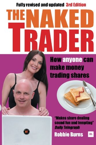 The Naked Trader: How Anyone Can Still Make Money Trading Shares