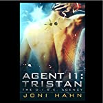 Agent I1: Tristan: DIRE Agency Trilogy, Book 1 | Joni Hahn