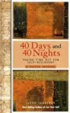 Ilene Segalove 40 Days and 40 Nights: Taking Time Out for Self-Discovery