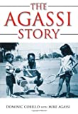 img - for The Agassi Story by Dominic Cobello (2004-09-01) book / textbook / text book