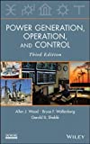 img - for Power Generation, Operation and Control 3rd (third) by Wood, Allen J., Wollenberg, Bruce F., Shebl , Gerald (2013) Hardcover book / textbook / text book