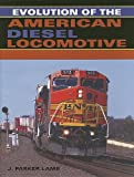 Acquista Evolution of the American Diesel Locomotive