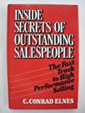 img - for Inside Secrets of Outstanding Salespeople: The Fast Track to High Performance Selling by Elnes C. Conrad (1988-03-01) Hardcover book / textbook / text book